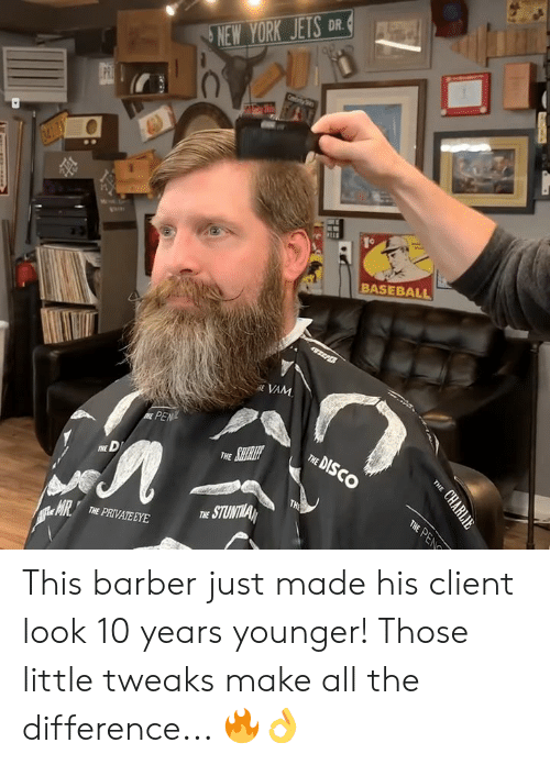 Barber, Baseball, and Charlie: DR  NEW YORK JETS  Cy  PRI  341-7  BASEBALL  WEEPR  RE VAM  PEN  ME  THE DISCO  THE  THE SCELERIHE  D  THE  THE PEN  THE  STUNTILAN  THE PRIVATE EYE  ge HIR  CHARLIE This barber just made his client look 10 years younger! Those little tweaks make all the difference... 🔥👌