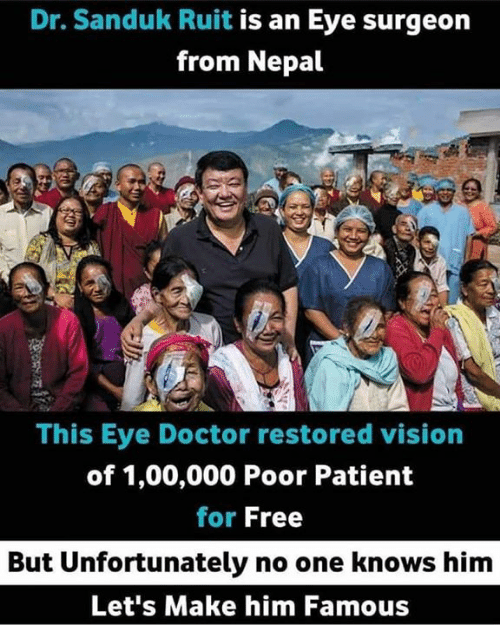 Doctor, Memes, and Vision: Dr. Sanduk Ruit is an Eye surgeon  from Nepal  This Eye Doctor restored vision  of 1,00,000 Poor Patient  for Free  But Unfortunately no one knows him  Let's Make him Famous