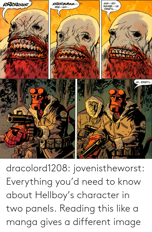reading: dracolord1208: jovenistheworst:  Everything you'd need to know about Hellboy's character in two panels.   Reading this like a manga gives a different image