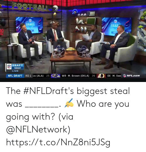 Memes, Nfl, and NFL Draft: DRAF  DRAFT  TONIGHT  LIVE  NFL DRAFT  ROİS [ALA)  2  WR M. Brown OKLA) 26 The #NFLDraft's biggest steal was ________. ✍  Who are you going with? (via @NFLNetwork) https://t.co/NnZ8ni5JSg