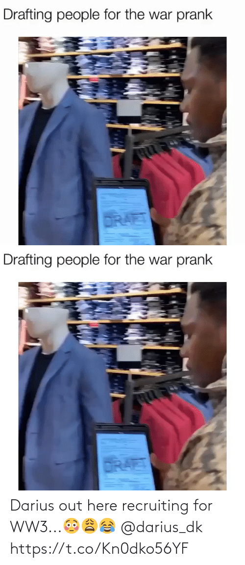 ww3: Drafting people for the war prank  DRAET   Drafting people for the war prank  DRAET Darius out here recruiting for WW3...😳😩😂 @darius_dk https://t.co/Kn0dko56YF