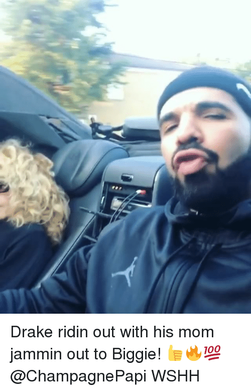 Jammin: Drake ridin out with his mom jammin out to Biggie! 👍🔥💯 @ChampagnePapi WSHH