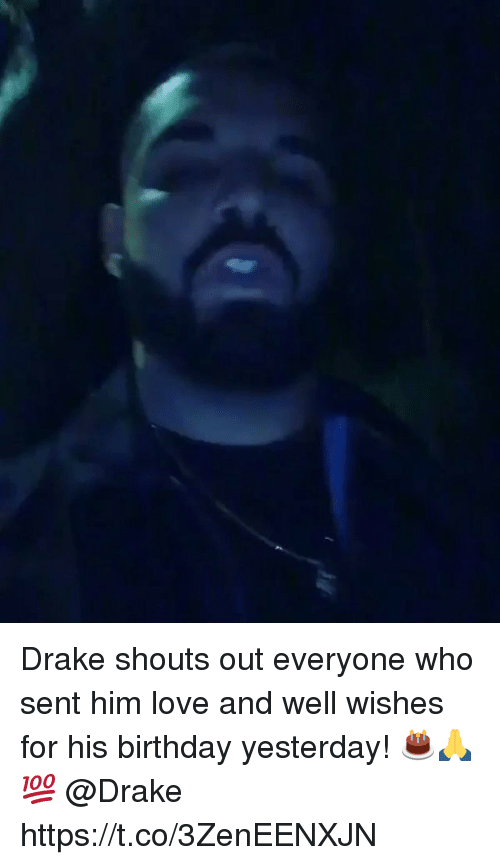 well wishes: Drake shouts out everyone who sent him love and well wishes for his birthday yesterday! 🎂🙏💯 @Drake https://t.co/3ZenEENXJN