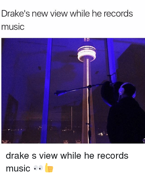 Draked: Drake's new view while he records  musiC drake s view while he records music 👀👍