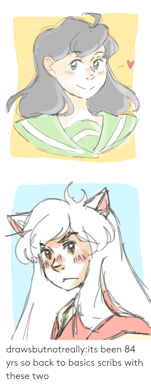 Basics: drawsbutnotreally:its been 84 yrs so back to basics scribs with these two