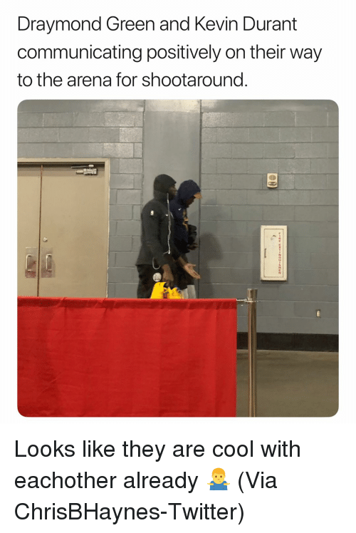 Draymond Green: Draymond Green and Kevin Durant  communicating positively on their way  to the arena for shootaround. Looks like they are cool with eachother already 🤷♂️ (Via ChrisBHaynes-Twitter)