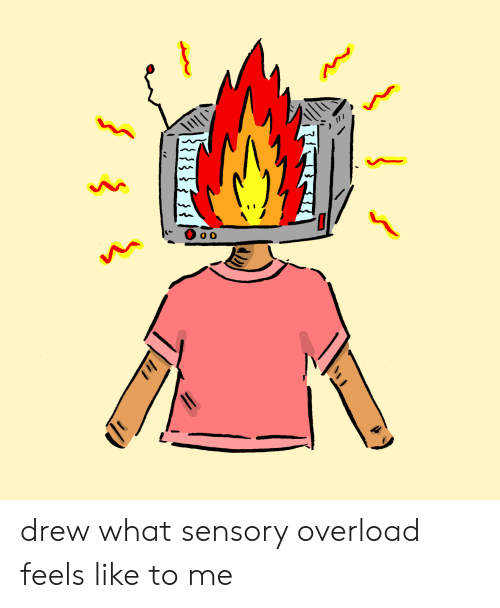 Adhd, Overload, and What: drew what sensory overload feels like to me