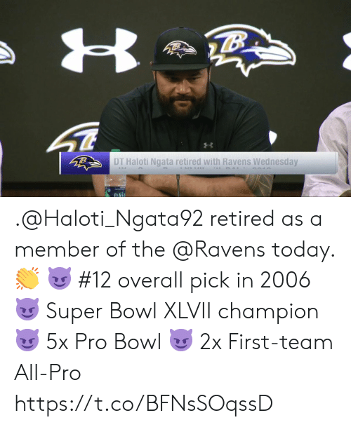 Memes, Super Bowl, and Ravens: DT Haloti Ngata retired with Ravens Wednesday  DA .@Haloti_Ngata92 retired as a member of the @Ravens today. 👏  😈 #12 overall pick in 2006 😈 Super Bowl XLVII champion 😈 5x Pro Bowl 😈 2x First-team All-Pro https://t.co/BFNsSOqssD
