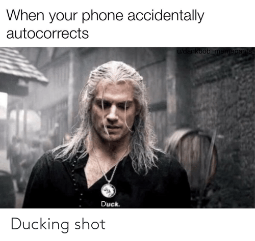 shot: Ducking shot