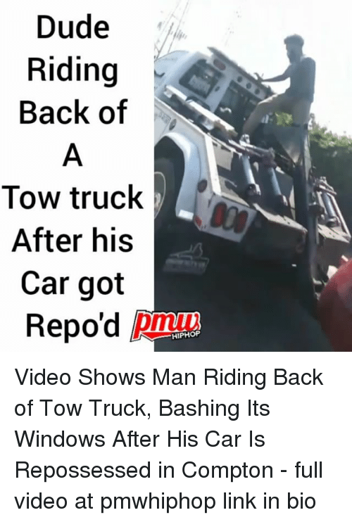 trucking: Dude  Riding  Back of  Tow truck  After his  Car got  Repo'd pi  HIPHOP Video Shows Man Riding Back of Tow Truck, Bashing Its Windows After His Car Is Repossessed in Compton - full video at pmwhiphop link in bio