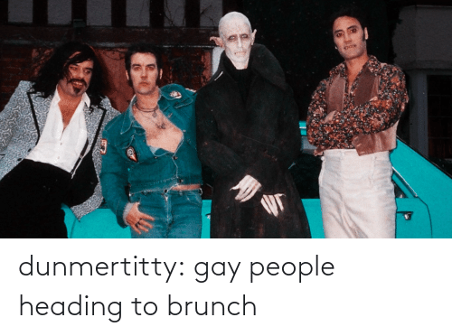 brunch: dunmertitty: gay people heading to brunch