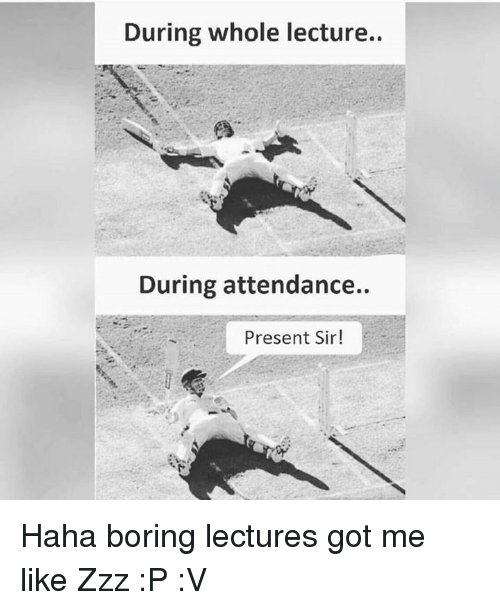 During whole lecture during attendance present sir haha boring memes and zzz during whole lecture during attendance present sir thecheapjerseys Gallery