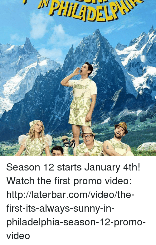 Its Always Sunny In: DVD Season 12 starts January 4th! Watch the first promo video: http://laterbar.com/video/the-first-its-always-sunny-in-philadelphia-season-12-promo-video