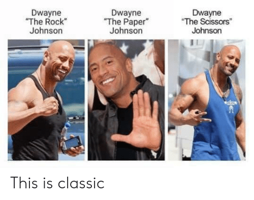 """Memes, The Rock, and 🤖: Dwayne  """"The Rock  Johnson  Dwayne  """"The Paper""""  Johnson  Dwayne  """"The Scissors""""  Johnson This is classic"""