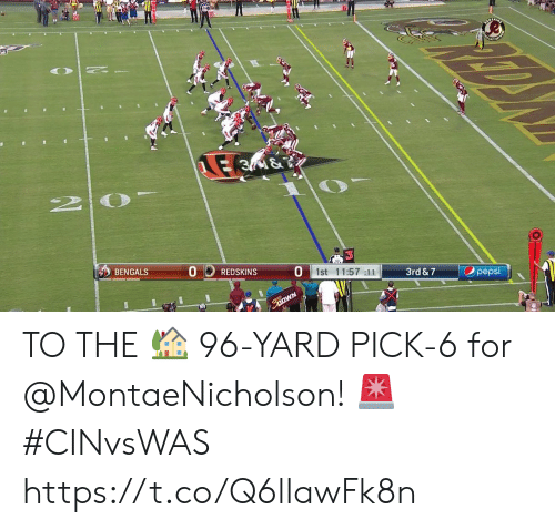 Memes, Washington Redskins, and Bengals: E 3M&  2 0  Opepsi  1st 11:57 :11  3rd & 7  BENGALS  REDSKINS TO THE 🏡  96-YARD PICK-6 for @MontaeNicholson! 🚨 #CINvsWAS https://t.co/Q6llawFk8n
