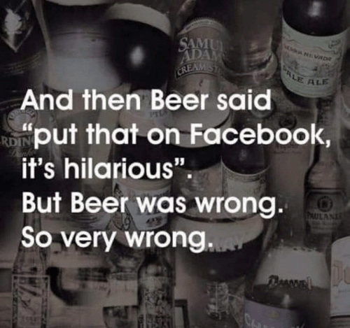 "Its Hilarious: E ALE  And fhen Beer said  put that on Facebook,  it's hilarious"".  But Beer was wrong  So very wrong"