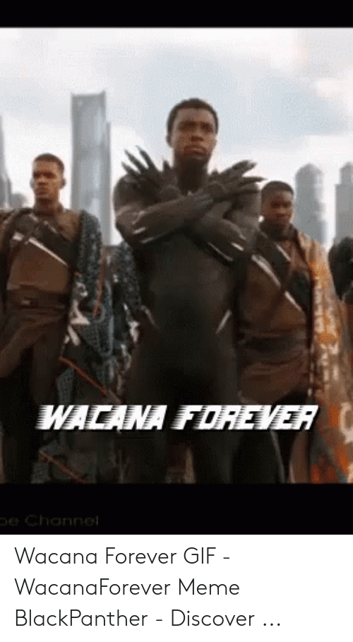 Wacana Forever: e Channel Wacana Forever GIF - WacanaForever Meme BlackPanther - Discover ...