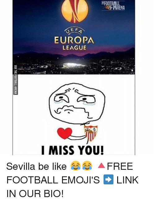 E F Europa League I Miss You Sevilla Be Like Free Football