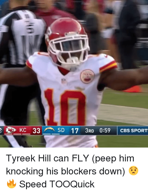 peepe: e) KC 33 SD 17 3RD 0:59   CBS SPORT Tyreek Hill can FLY (peep him knocking his blockers down) 😧🔥 Speed TOOQuick