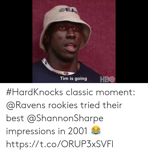 Memes, Best, and Ravens: EA  НВО  Tim is going #HardKnocks classic moment:  @Ravens rookies tried their best @ShannonSharpe impressions in 2001 😂 https://t.co/ORUP3xSVFl