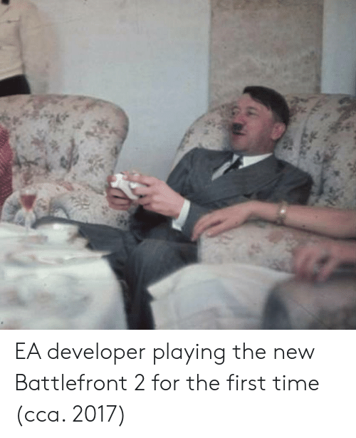 cca: EA developer playing the new Battlefront 2 for the first time (cca. 2017)