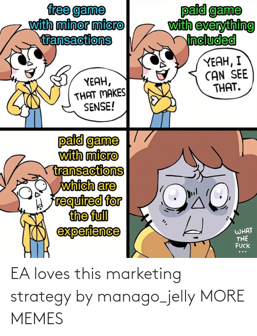 loves: EA loves this marketing strategy by manago_jelly MORE MEMES