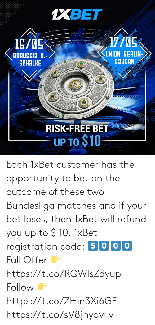 If Your: Each 1xBet customer has the opportunity to bet  on the outcome of these two Bundesliga matches and if your bet loses, then 1xBet will refund you up to $ 10.  1xBet registration code: 5⃣0⃣0⃣0⃣  Full Offer 👉 https://t.co/RQWlsZdyup  Follow 👉 https://t.co/ZHin3Xi6GE https://t.co/sV8jnyqvFv