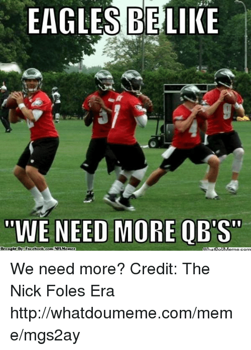 "The Nick: EAGLES BELIKE  WE NEED MORE OBS""  Baought By Facebook  Conn NFL Memczl We need more?