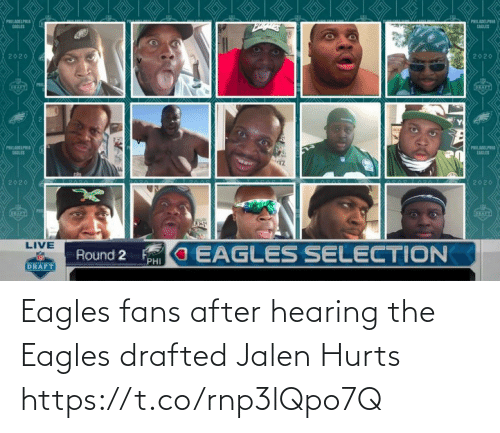Philadelphia Eagles: Eagles fans after hearing the Eagles drafted Jalen Hurts https://t.co/rnp3lQpo7Q