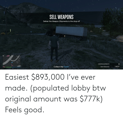 Populated: Easiest $893,000 I've ever made. (populated lobby btw original amount was $777k) Feels good.