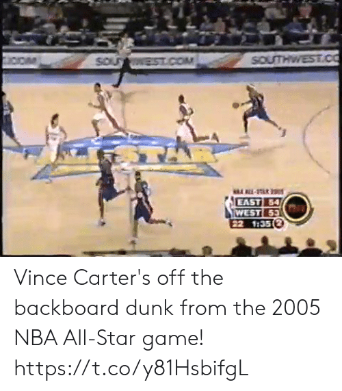 NBA All-Star Game: EAST 5  EAST54  WEST 53  22 1135(2 Vince Carter's off the backboard dunk from the 2005 NBA All-Star game! https://t.co/y81HsbifgL