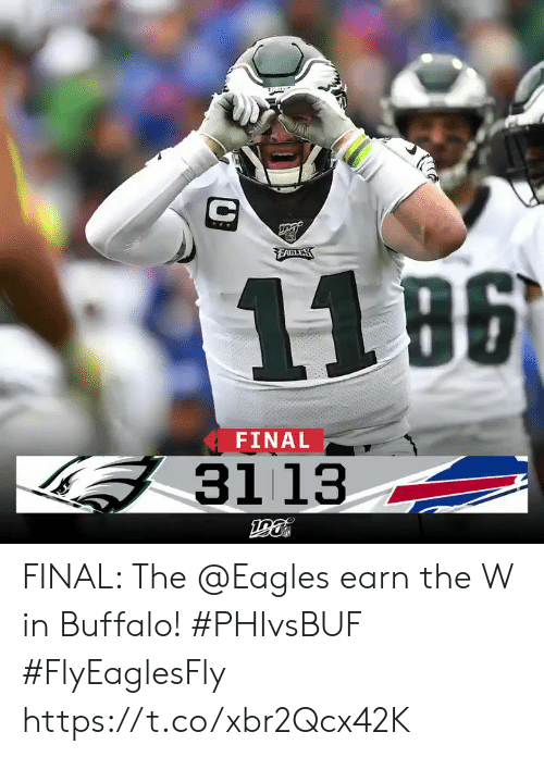 the eagles: EAULES  11 B6  FINAL  3113 FINAL: The @Eagles earn the W in Buffalo! #PHIvsBUF #FlyEaglesFly https://t.co/xbr2Qcx42K