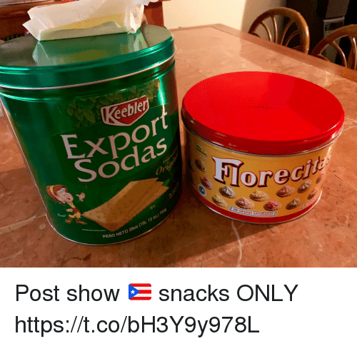 Memes, 🤖, and Show: eble  xpor  Sodas  or  ored  NETO 28oz (1lb. 12 ox Post show 🇵🇷 snacks ONLY https://t.co/bH3Y9y978L