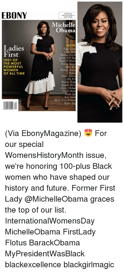 shirley chisholm: EBONY  Ladies  First  100 OF  THE MOST  POWERFUL  WOMEN  OF ALL TIME  7 13  0928  64050  SPECIAL  COLLECTOR' S  EDITION  Michelle  Obama  INSIDE  /mont  Carol  Diahann  oretta Scott  Taraji P Henson  Octania Spencer  Diana Ro  Mahalia Jackson  Dorothy Height  Kamala Harri  Shirley Chisholm  Ottaria Butler  urtha Kit  Joan Small  Myrlie Evers-Williams  Regina (Via EbonyMagazine) 😍 For our special WomensHistoryMonth issue, we're honoring 100-plus Black women who have shaped our history and future. Former First Lady @MichelleObama graces the top of our list. InternationalWomensDay MichelleObama FirstLady Flotus BarackObama MyPresidentWasBlack blackexcellence blackgirlmagic