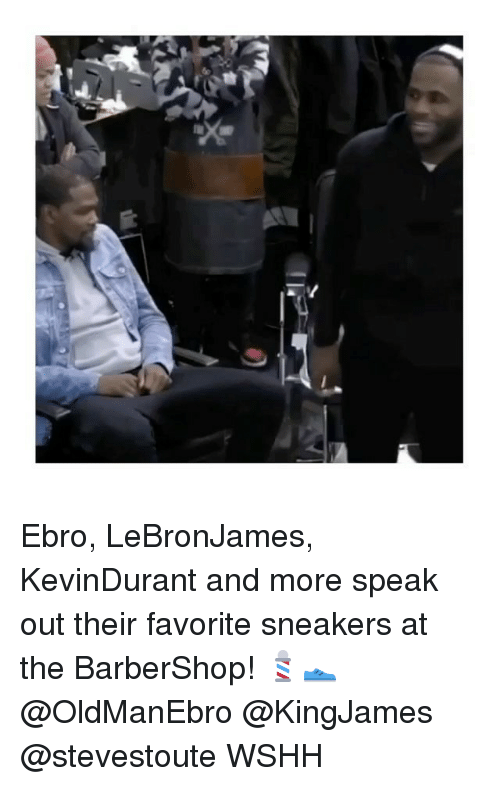 Barbershop, Memes, and Sneakers: Ebro, LeBronJames, KevinDurant and more speak out their favorite sneakers at the BarberShop! 💈👟@OldManEbro @KingJames @stevestoute WSHH
