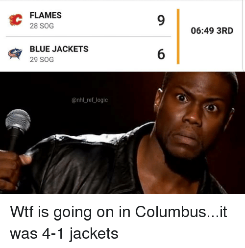Memes, National Hockey League (NHL), and Wtf: EC  FLAMES  28 SOG  06:49 3RD  BLUE JACKETS  29 SOG  @nhl_ref logio Wtf is going on in Columbus...it was 4-1 jackets