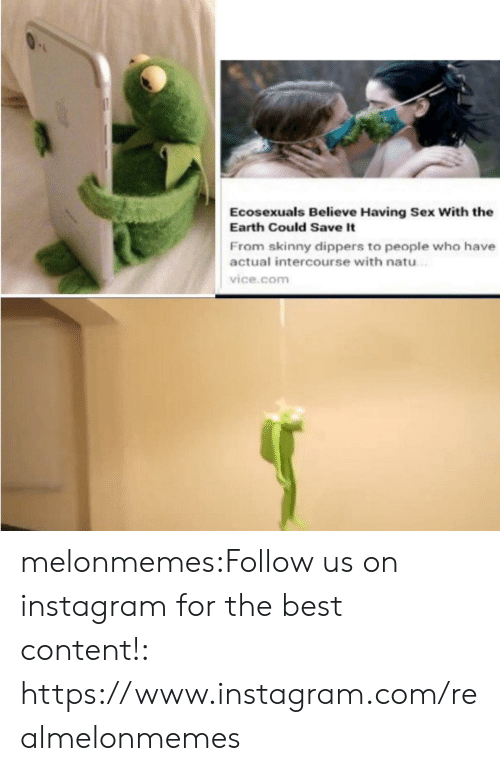 Instagram, Sex, and Skinny: Ecosexuals Believe Having Sex With the  Earth Could Save It  From skinny dippers to people who have  actual intercourse with natu  vice.com melonmemes:Follow us on instagram for the best content!: https://www.instagram.com/realmelonmemes