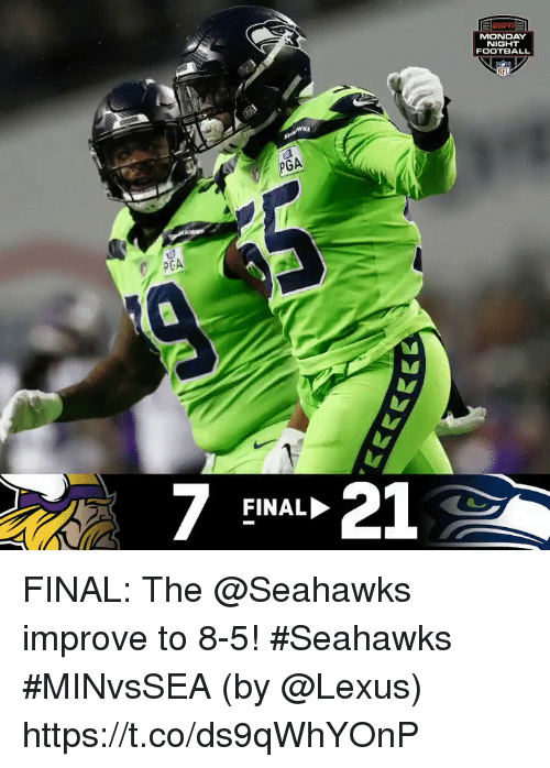 Football, Lexus, and Memes: ECRI  MONDAY  NIGHT  FOOTBALL  NFL  ks  PGA  7 FINAL21 FINAL: The @Seahawks improve to 8-5! #Seahawks #MINvsSEA  (by @Lexus) https://t.co/ds9qWhYOnP