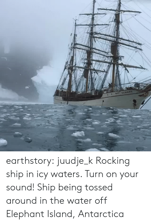 Instagram, Tumblr, and Blog: ECROPA earthstory:  juudje_k Rocking ship in icy waters. Turn on your sound!    Ship being tossed around in the water off Elephant Island, Antarctica
