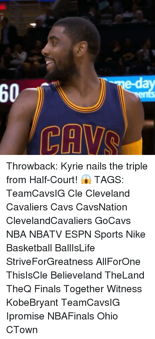 lilies: ed  60  CANVAS  LILI ! Throwback: Kyrie nails the triple from Half-Court! 😱 TAGS: TeamCavsIG Cle Cleveland Cavaliers Cavs CavsNation ClevelandCavaliers GoCavs NBA NBATV ESPN Sports Nike Basketball BallIsLife StriveForGreatness AllForOne ThisIsCle Believeland TheLand TheQ Finals Together Witness KobeBryant TeamCavsIG Ipromise NBAFinals Ohio CTown