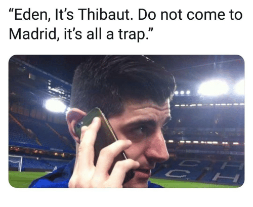 """Memes, Trap, and 🤖: """"Eden, It's Thibaut. Do not come to  Madrid, it's all a trap."""""""