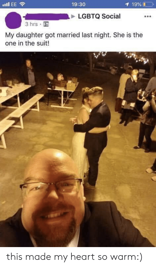 Heart, Got, and Daughter: .EE  19:30  1 19%  LGBTQ Social  3 hrs  My daughter got married last night. She is the  one in the suit! this made my heart so warm:)