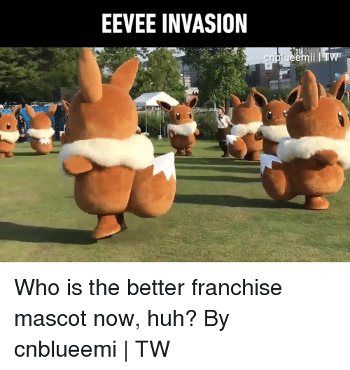 eevee: EEVEE INVASION Who is the better franchise mascot now, huh?  By cnblueemi | TW