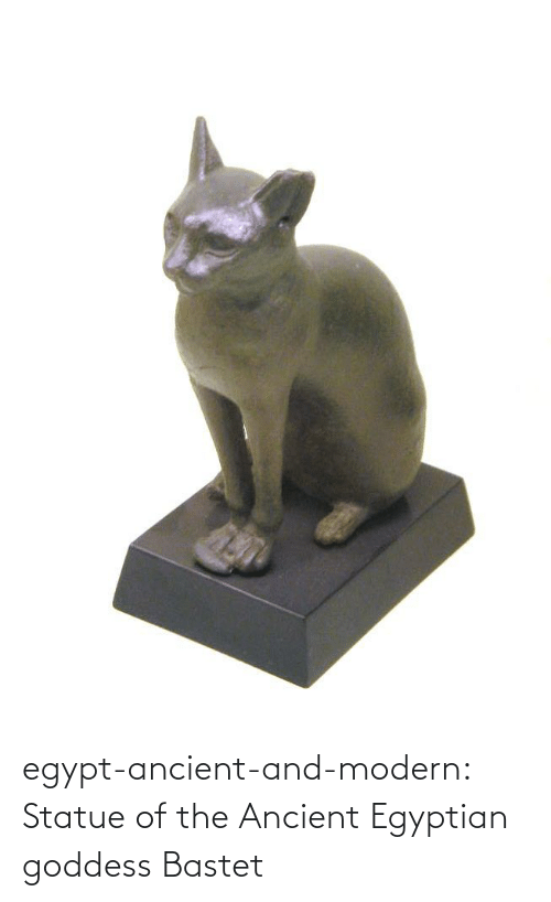 goddess: egypt-ancient-and-modern:  Statue of the Ancient Egyptian goddess Bastet