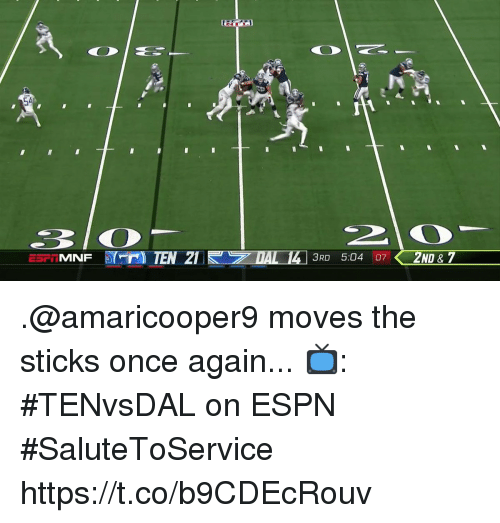 Espn, Memes, and 🤖: EH  54  MNF  3RD 5:04 07 .@amaricooper9 moves the sticks once again...  📺: #TENvsDAL on ESPN #SaluteToService https://t.co/b9CDEcRouv