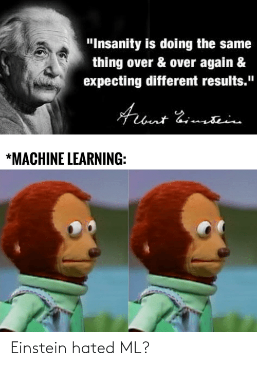 Einstein: Einstein hated ML?