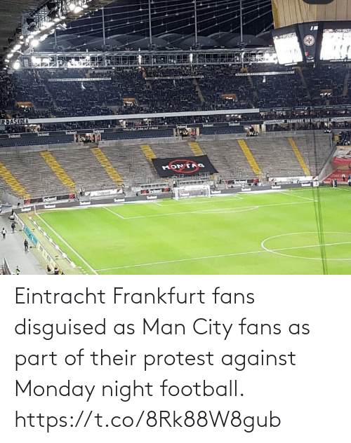 city: Eintracht Frankfurt fans disguised as Man City fans as part of their protest against Monday night football. https://t.co/8Rk88W8gub