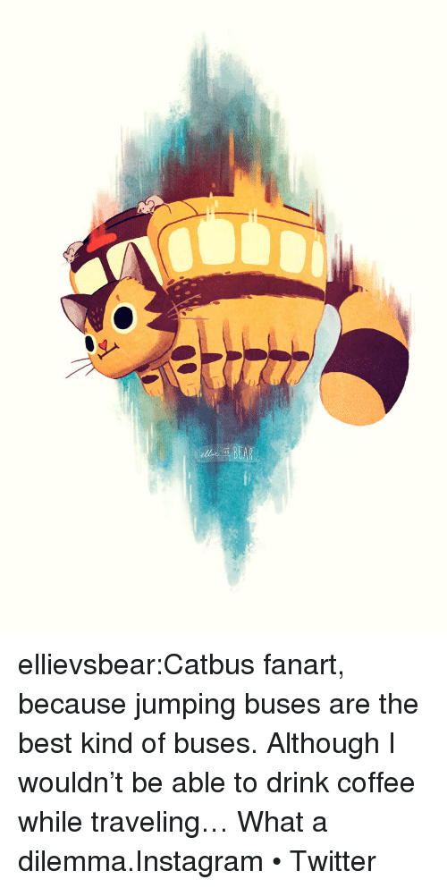 Instagram, Tumblr, and Twitter: ellievsbear:Catbus fanart, because jumping buses are the best kind of buses. Although I wouldn't be able to drink coffee while traveling… What a dilemma.Instagram • Twitter