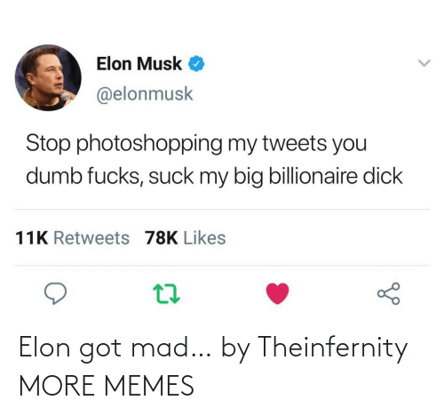 Mad: Elon got mad… by Theinfernity MORE MEMES