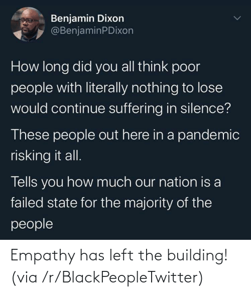 Empathy: Empathy has left the building! (via /r/BlackPeopleTwitter)